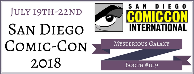 San Diego Comic-Con 2018 | Mysterious Galaxy Bookstore