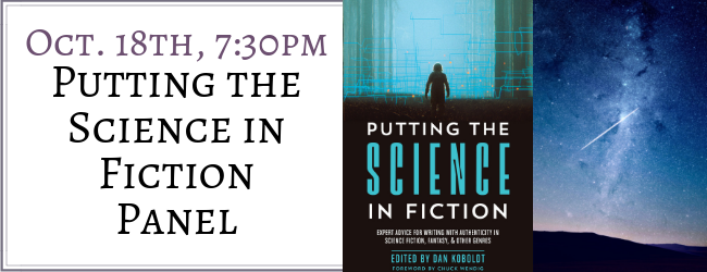 Putting the Science in Fiction Panel